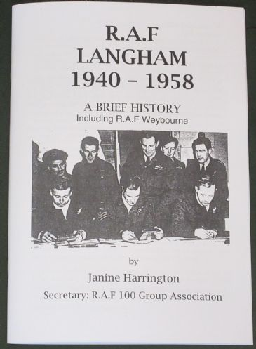 R.A.F Langham 1940-1958, A Brief History (including RAF Weybourne), by Janine Harrington
